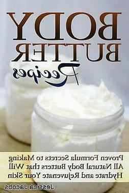 Body Butter Recipes: Proven Formula Secrets to Making All Na
